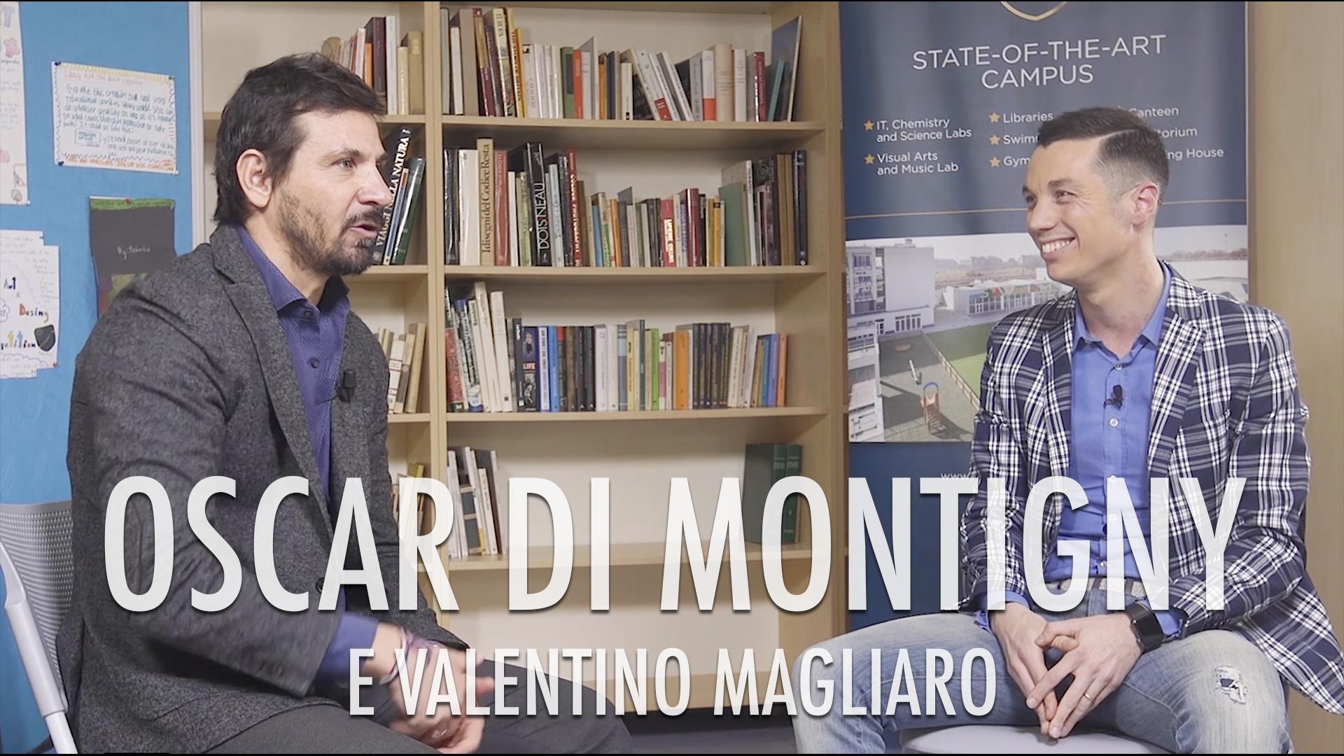 OSCAR-DI-MONTIGNY-E-VALENTINO-MAGLIARO-TINTERVISCO